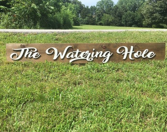 The watering hole sign, wedding sign, event sign, party sign, home decor, drink sign, bathroom sign