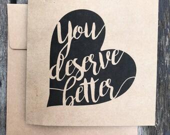 You Deserve Better - divorce / break-up card