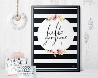 Hello Gorgeous - PRINTABLE/DOWNLOADABLE poster scandinavian style typoposter typographic wall decoration