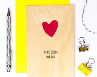 I Really Bloody Love You Wooden Card; Love Card; Valentine Card; Swear Card; Love Heart Card; Anniversary Card; Funny Boyfriend Card; GC608