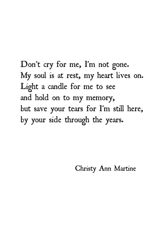 Sympathy Gifts for Mother Father or Friend - Poem Print - Don't Cry for Me I'm Not Gone - Comforting Grief Gift