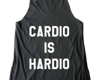 Cardio is Hardio Shirt Graphic Tshirt Women Funny Tank Top Saying Tumblr Women Shirt Racerback Tank Top Ladies Shirt Women Tank Top Ladies