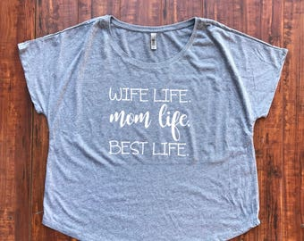 Mom Life. Wife Life. Best Life. Adult Shirt