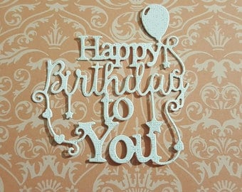 """10 pcs White Glittered """"Happy Birthday To You"""" Die Cuts"""