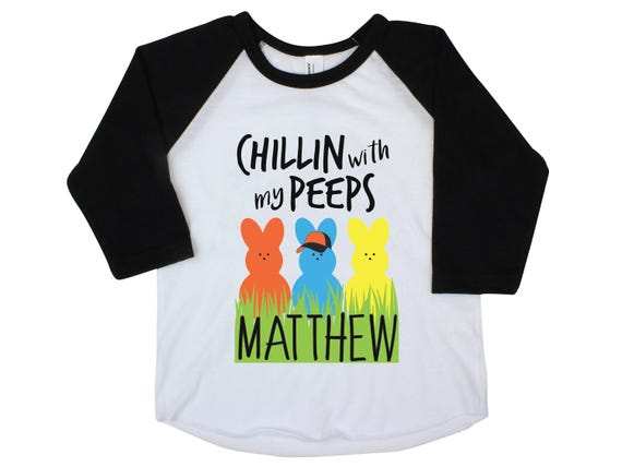 Chillin with My Peeps Easter Shirt Boy Bunny Raglan Personalized Baby Easter Onesie Easter Bunny Peeps Personalized Monogram Name Shirt