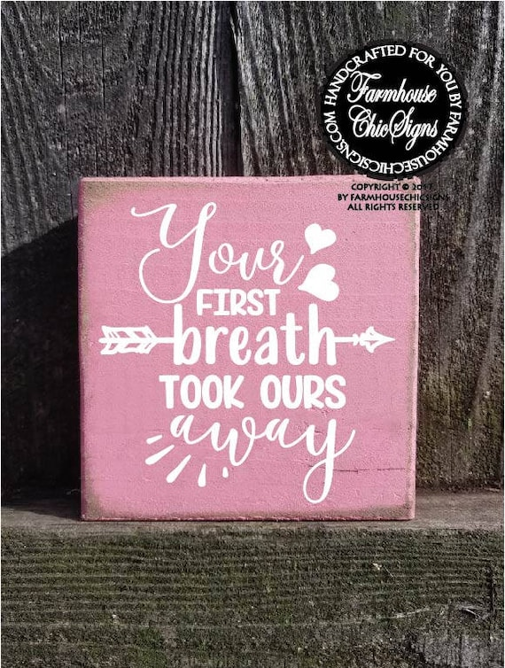Your First Breath Took Ours Away Shelf Sitter Sign