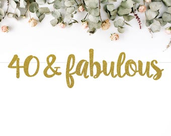 40 & FABULOUS (S7) - birthday banner / forty / fortieth party / photobooth / backdrop / decor
