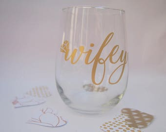 Wifey Gift, Stemless Wine Glass, Engagement Gift, Bachelorette Party Supplies, Vinyl Decal, Wifey Diamond, Engaged, Married AF, Wifey Goals