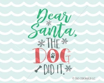 Christmas SVG Dear Santa, The Dog Did It SVG Cricut Explore and more. Christmas Dog Quote Dear Santa SVG