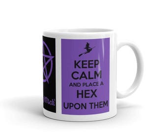 Keep Calm and Place a Hex Upon Them! Cheeky Witch® Mug