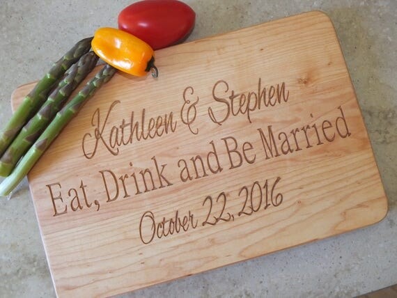 Eat Drink and Be Married Cutting Board Engraved with Names & Wedding Date in Cherry, Maple, Walnut or White Oak Wood.