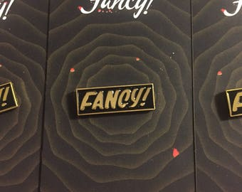 Fancy! Enamel pin