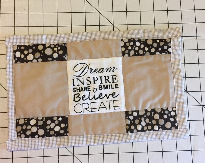 Mug Rug, Inspirational Quote Placemat,  Available in 2 Designs!
