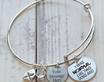 I Was Normal Two Dogs Ago Wire Adjustable Bangle Bracelet