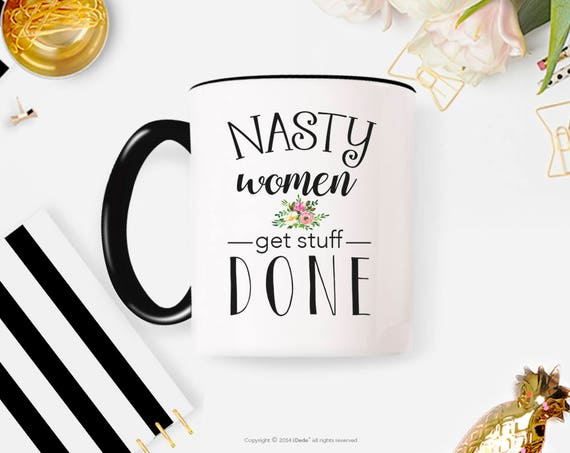 Nasty Woman Coffee Mug, Nasty Woman Mug, Coffee Mug 14FM