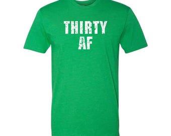 30 Shirt, St Patricks Day Shirt, Birthday Shirt, 30th Birthday Shirt, Thirty AF, 30 AF Shirt, Thirty AF Shirt, 30th Birthday Present, 30