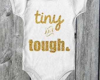 Tiny and Tough Baby Onesie | Jumpsuit | Newborn gift