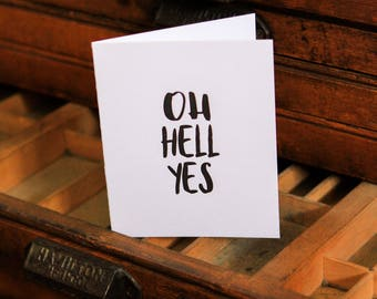 Oh Hell Yes, letterpress greeting card