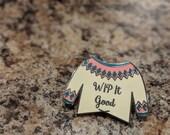 Enamel Pin - WIP it Good
