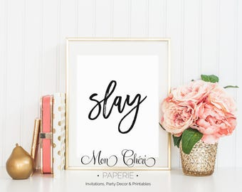 Slay Wall Art | Bathroom Printable Wall Art |  Home Decor | Wall Print | Wall Art | Quote Print | Slay | Inspirational Wall Art