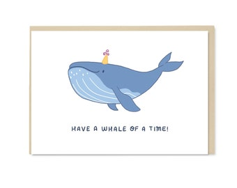 Have a Whale of a Time - Whale Card - Whale Birthday Card - Illustration - Blank Inside - A6 Card