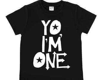 Yo I'm ONE - First Birthday Shirts - ONE - I'm One - Birthday Boy - Birthday Girl - Unisex Kids' Shirts - Birthday Party Shirts