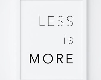 Less Is More Print-Less Is More Poster-Wall Decor-Minimalist Art-Office Wall Art-Architecture Poster-Modern Home Decor-Printable Art.