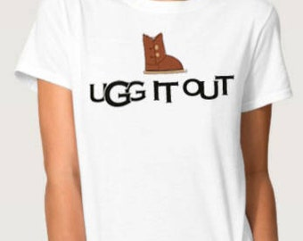 UGG IT OUT Funny Ladies Tee