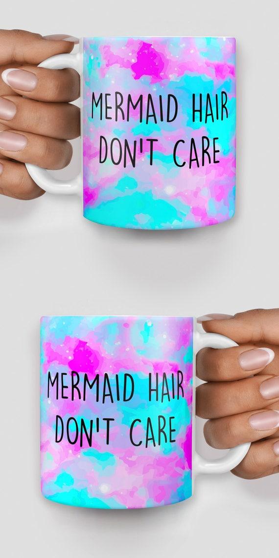 Mermaid hair dont care mug - Christmas mug - Funny mug - Rude mug - Mug cup 4P064