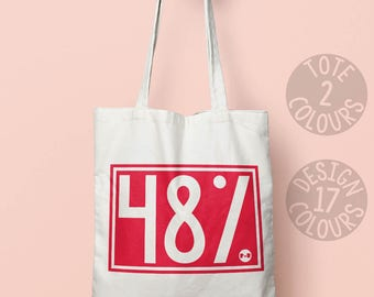 48% canvas tote bag, gift ideas for woman, march, british , europe, resist, resistance, asylum seeker, civil rights, equal rights, corbyn