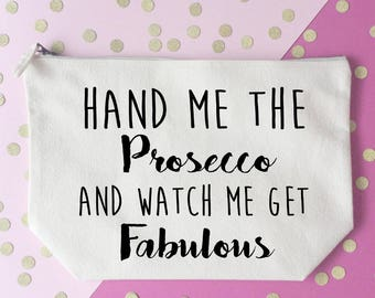 Prosecco makeup bag- Cosmetic bag- Unique gift- Toiletry bag- large cosmetic bag- Inspirational quote- Personalised cosmetic bag- champagne