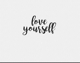 love yourself svg dxf file instant download silhouette cameo cricut clip art commercial use