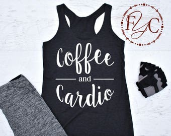 Coffee and Cardio, Gym Tank. Workout Tank. Running Tank. Gym Shirt. gym tank top. Running Shirt. Workout Shirt. (F19)