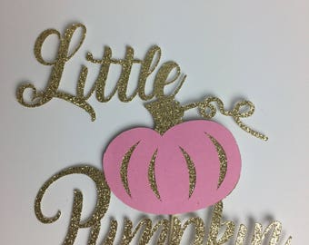 Little Pumpkin Cake Topper ~ baby shower ~  glitter ~ baby~ party ~ birthday ~ new baby ~ pink and gold ~ pumpkin ~ one ~ gold ~ pink