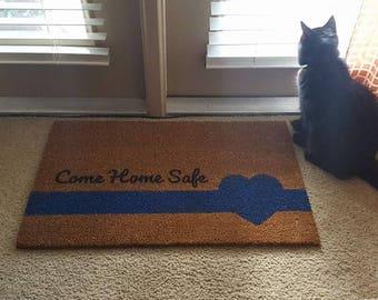 Come Home Safe Doormat | Blue Line | We Back The Blue | Police Lives Matter | Welcome | LEO Wife | Law Enforcement | Blue Lives | Door Mat