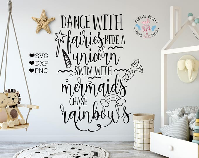 Featured listing image: unicorn svg, fairy svg,mermaid svg, Dance with fairies, ride with unicorns, swim with mermaids, chase rainbows, girls svg, nursery svg
