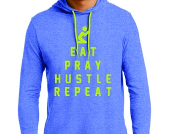 Eat Pray Hustle Repeat Hoodie