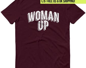 Woman Up Feminist T-Shirt. Feminism shirt girl power tshirt grl pwr tee female empowerment empower women gender equality women's girl's top
