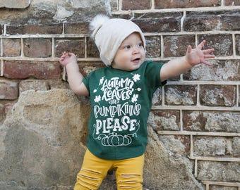 Autumn Leaves and Pumpkins please- Fall shirt - Pumpkin Patch shirt - Toddler Shirt - Baby Shirt - Kids TShirt - Baby TShirt - Pumpkin shirt
