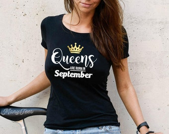 Queens are born in september queen are born in september queen are born in september shirts queens are born in september shirt queen gift