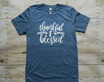 Thankful and Blessed Shirt, Thanksgiving Shirt