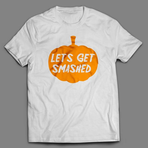 Lets Get Smashed Halloween T-Shirt Youth and Adult sizes Available