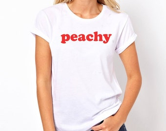 Peachy Tee Hand Made Womens T Shirt Perfect Selflie Gift Item And Ideal Gift For Friends And Love Ones.