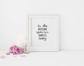 Printable Wall Art - Be The Reason Someone Smiles Today, Gift for Her, Wall Decor, Minimalist Quote, Inspirational Quote, Motivational Print
