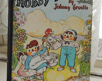 Vintage Children's Book, Raggedy Ann and the Hobby Horse, Written by Johnny Gruelle, Copyright 1961, Vintage Raggedy Ann and Raggedy Andy