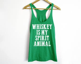 Whiskey Is My Spirit Animal Tank - St Patrick's Day Shirt - St Patty's Shirt - Shamrock Shirt - Irish Shirt - Day Drinking Shirt - Beer