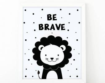 Be brave, Lion Print, Instant download, Nursery print, Kids Print, Safari Nursery Decor, Jungle printable, Animal Nursery Printable, quote