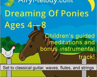 Dreaming of Ponies MP3: Children's guided meditations & instrumental relaxation track (Ages 4 –8 ) (50% OFF)