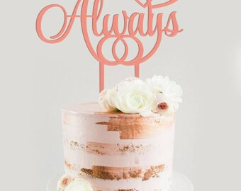 Always topper, Personalized wedding cake topper, wedding cake decoration, wedding cake topper, personalized topper, gift for wedding