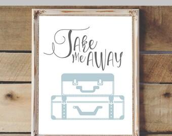 Take Me Away Printable & Graphic